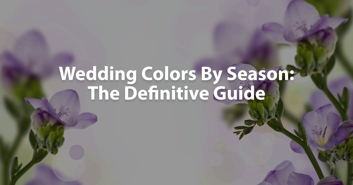 Wedding Colors By Season The Definitive Guide